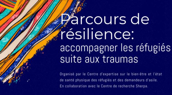 Colloque Parcours de résilience : accompagner les réfugiés suite aux traumas